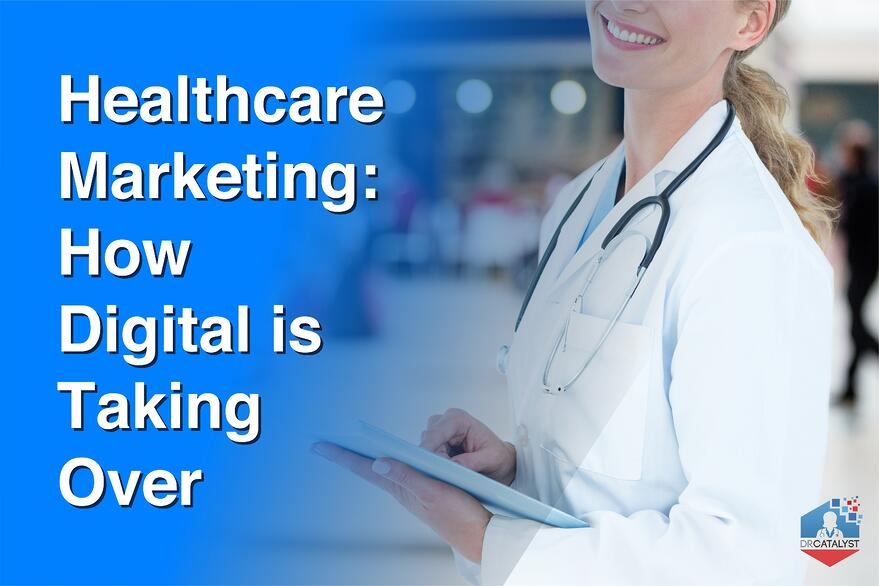 healthcare marketing is taking over