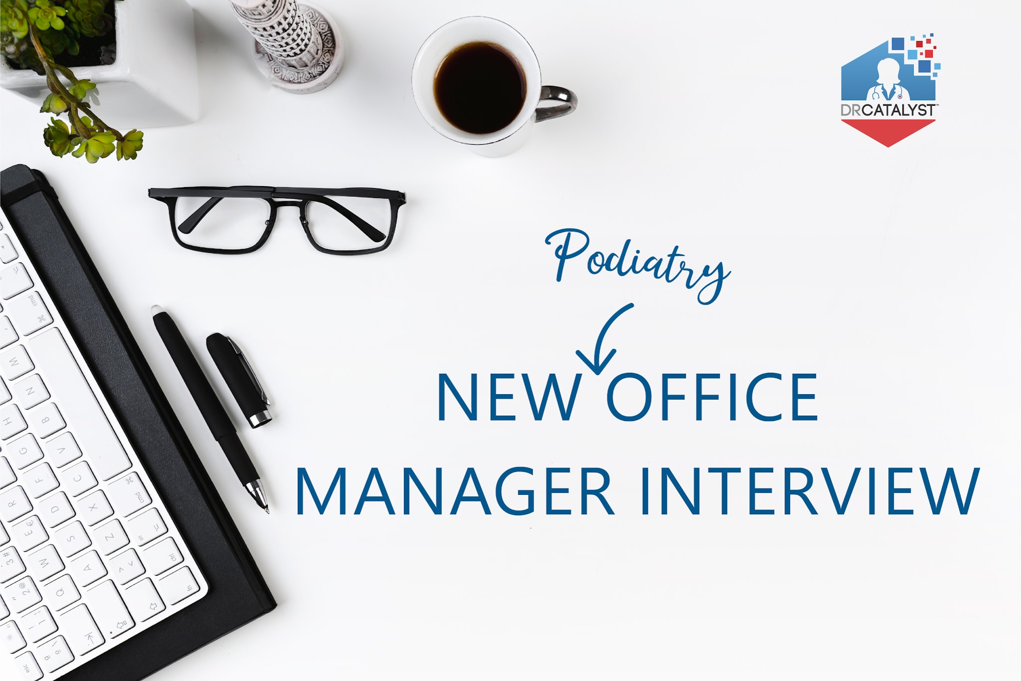new office manager interview podiatry