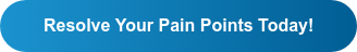 Resolve Your Pain Points Today!