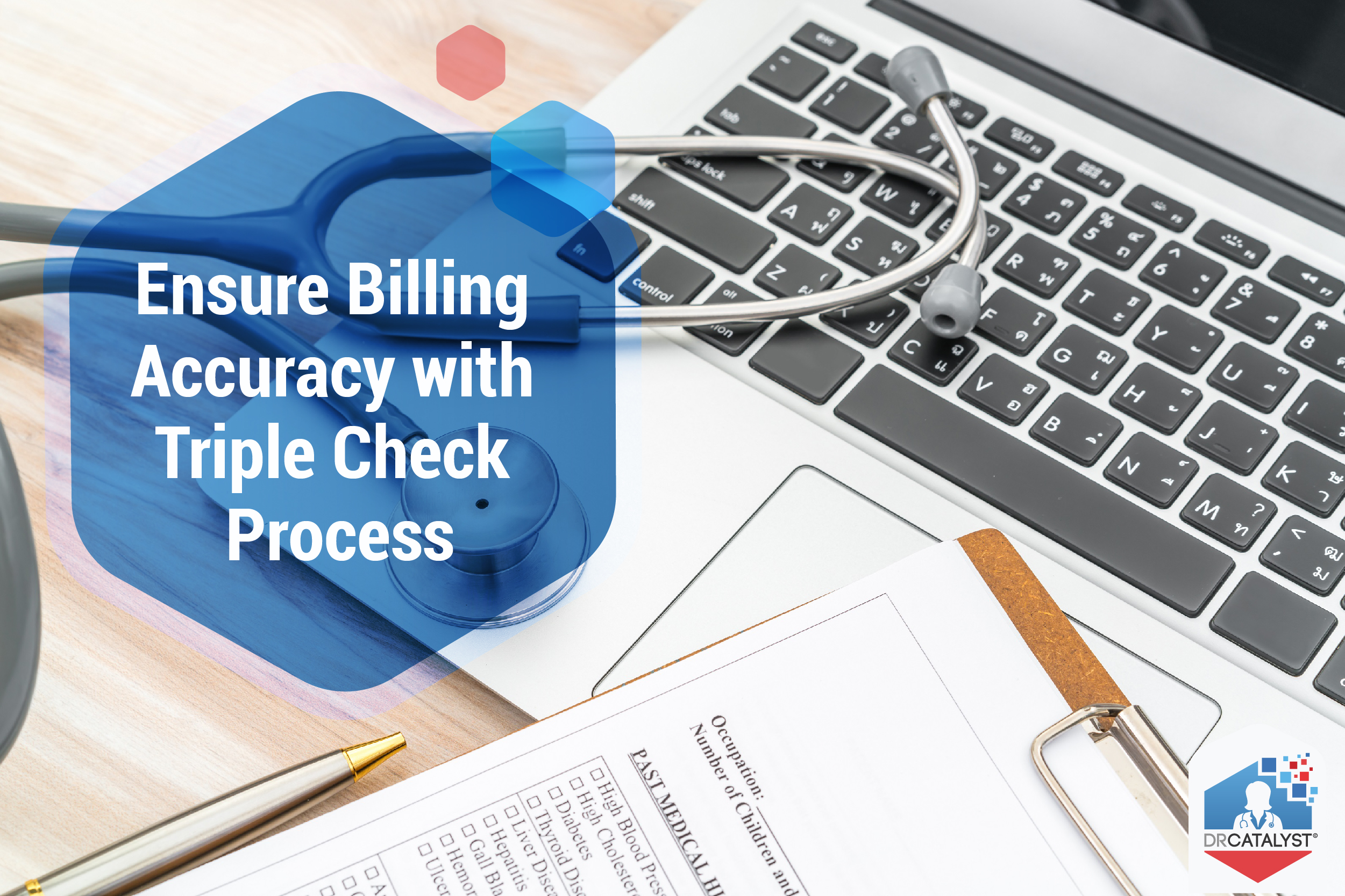 Ensure Billing Accuracy with the Triple Check Process