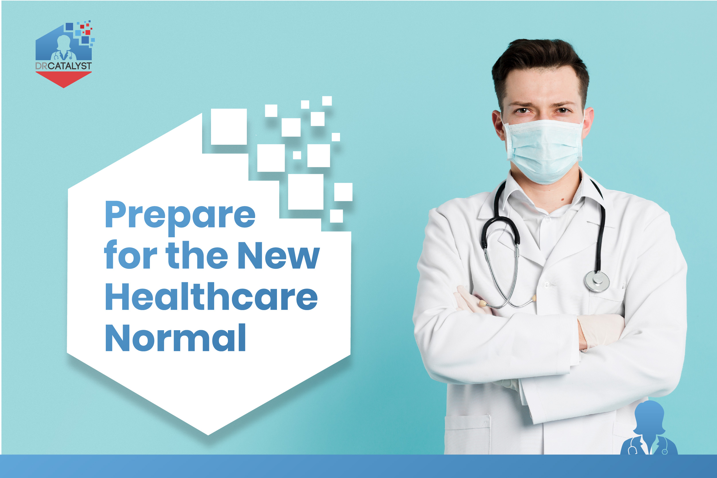 Prepare for the New Healthcare Normal