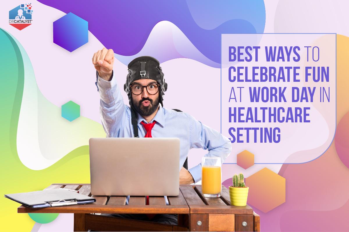 Healthcare setting celebration