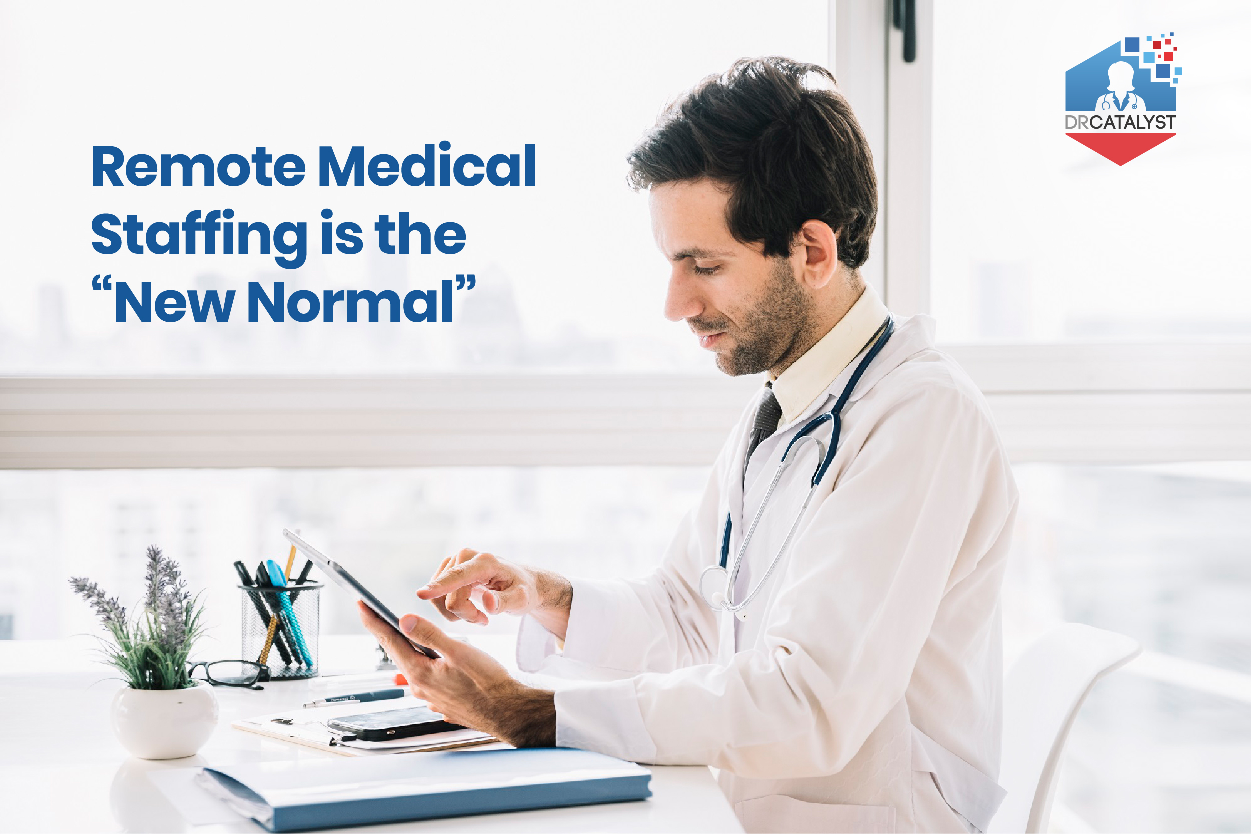 Remote Medical Staffing